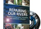 Repairing Our Rivers - Practical revegetation, restoration and community utilisation